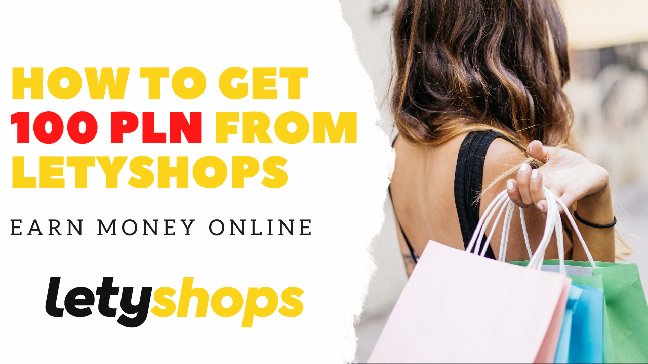 How to get 100 PLN from LetyShops | Earn Money Online on Cashback